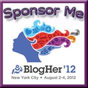Sponsor Me at BlogHer '12