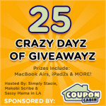 25 Crazy Dayz of Giveaways Event CLOSED