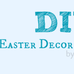 DIY Easter Decor Tutorials