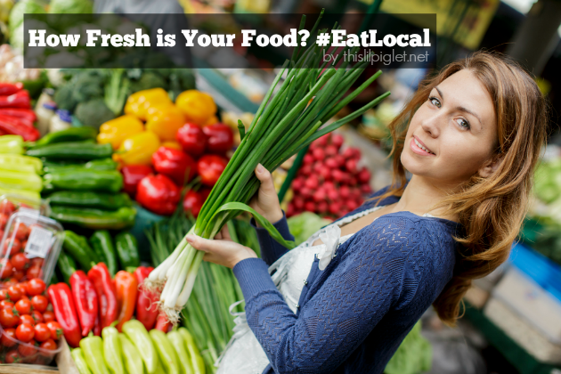 How Fresh is Your Food #EatLocal