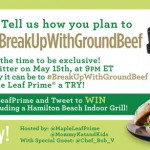 #BreakUpWithGroundBeef at the @MapleLeafPrime Twitter Party