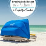 7 Reasons TradeWinds Resort on St. Pete Beach, FL is Perfect for Families