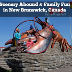 Scenery Abound Family Fun in New Brunswick Canada #LetsGONB