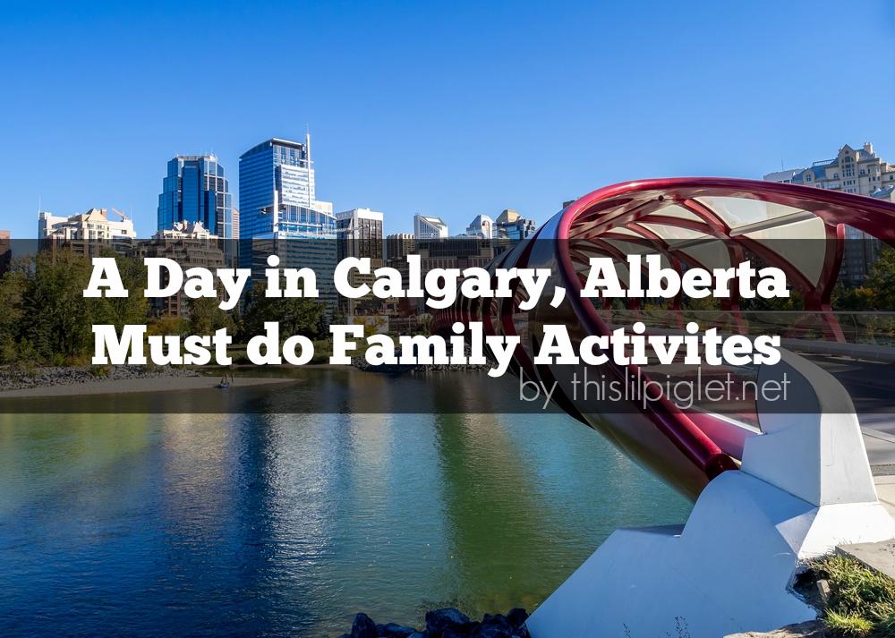 Family Travel Calgary Alberta Must Do Activities