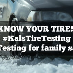 Knowing Your Tires for Winter Safety #KalsTireTesting