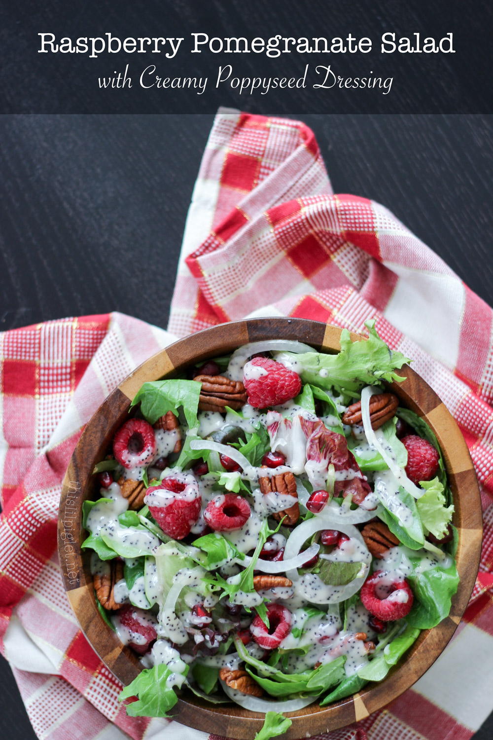 Raspberry Pomegranate Salad with Creamy Poppyseed Dressing