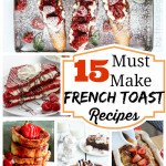 15 Must Make French Toast Recipes