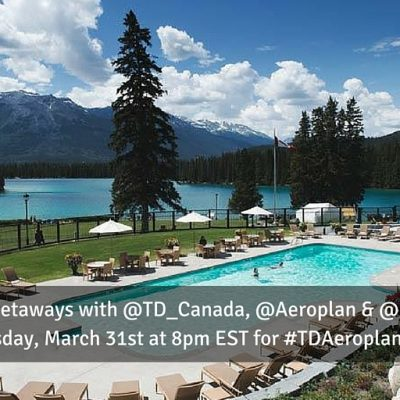 Talking About Getaways and a #TDAeroplan Twitter Party