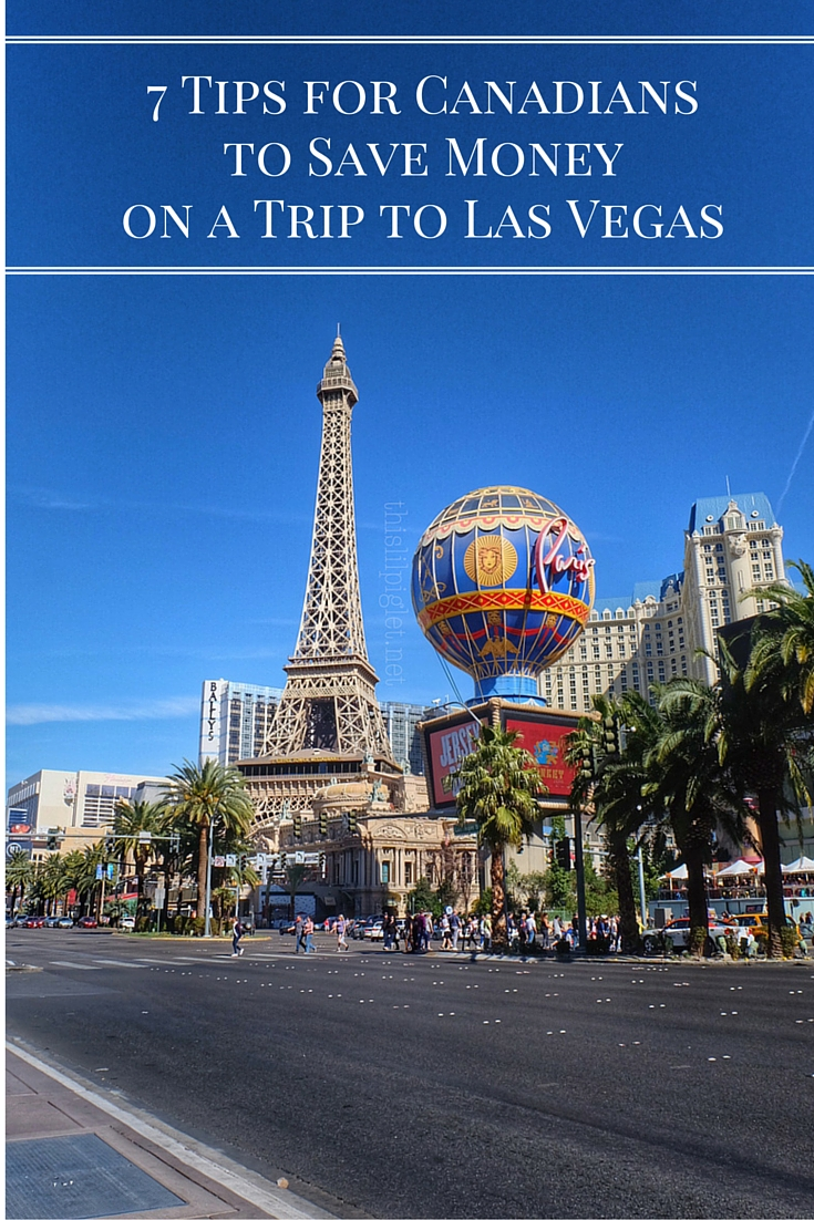 7 Tips for Canadians to Save Money on a Trip to Las Vegas (1)