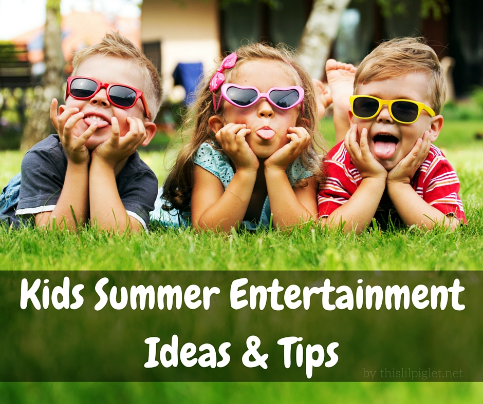 Kids Summer EntertainmentIdeas & Tips (1)