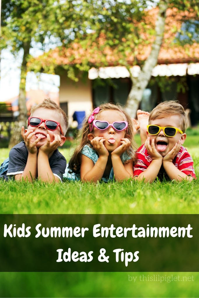 Kids Summer EntertainmentIdeas & Tips