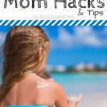 5 Sunscreen Mom Hacks and Tips