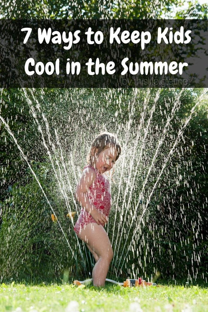 7 Ways to Keep Kids Cool in the Summer