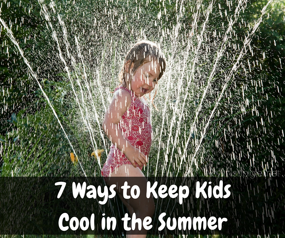 7 Ways to Keep KidsCool in the SummerLand
