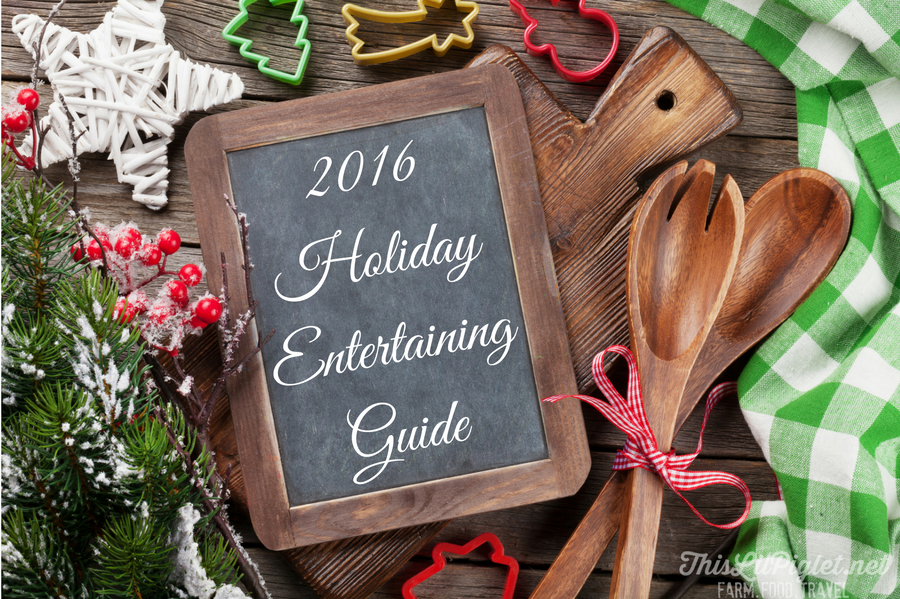 2016 Holiday Entertaining Guide // thislilpiglet.net