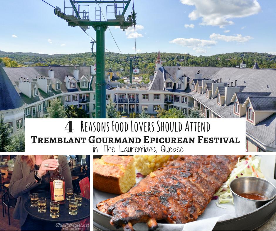 4 Reasons Food Lovers Should Attend Tremblant Gourmand Epicurean Festival in The Laurentians Quebec // via @thislilpiglet.net