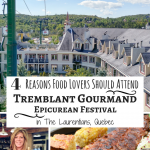 4 Reasons Food Lovers Should Attend Tremblant Gourmand Epicurean Festival in The Laurentians, Quebec