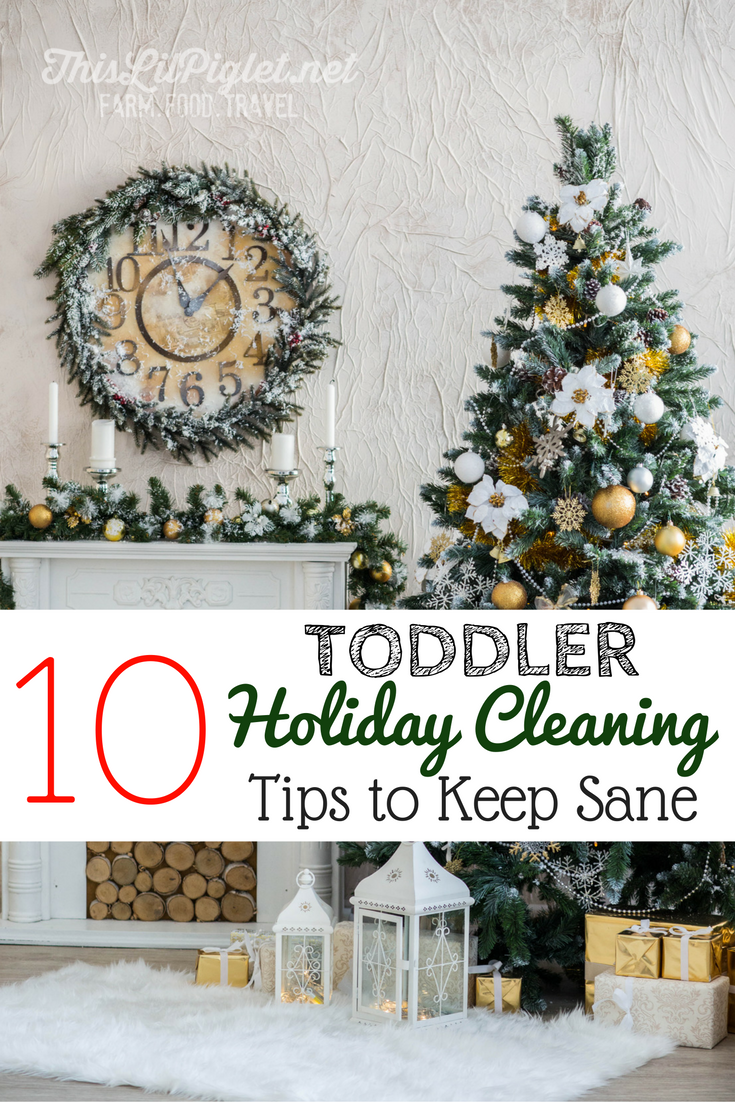 10 Toddler Holiday Cleaning Tips to Keep Sane // via @thislilpiglet