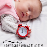 6 Daylight Savings Time Tips for Moms & Babies