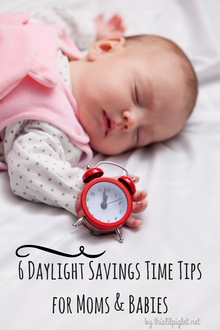 6 daylight savings time tips for moms babies this lil piglet