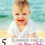 5 Summer Hacks for Mom and Baby