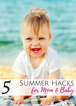 5 Summer Hacks for Mom and Baby // thislilpiglet.net