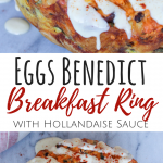 Eggs Benedict Breakfast Ring with Hollandaise Sauce