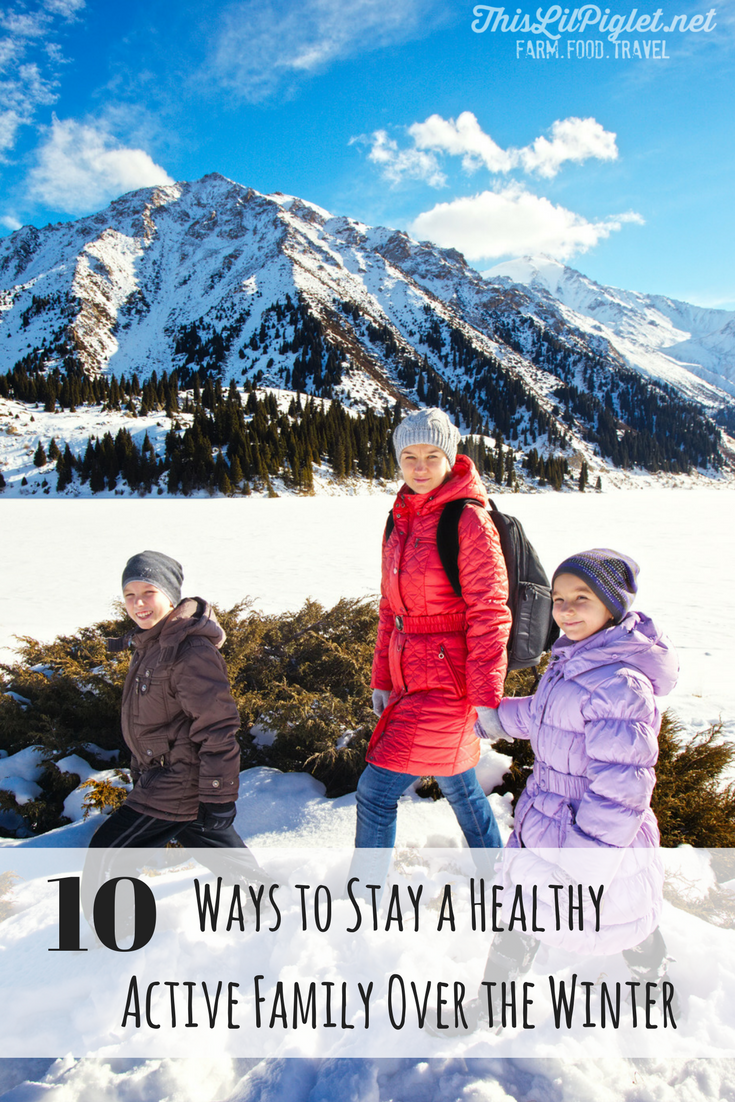 10 Ways to Stay a Healthy Active Family Over the Winter // thislilpiglet.net