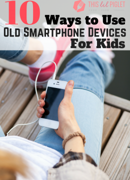 10 Ways to Use Old Smartphone Mobile Devices for Kids // thislilpiglet.net