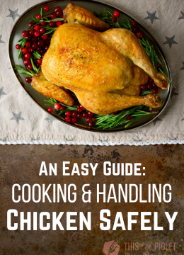 An Easy Guide: Cooking and Handling Chicken Safety Tips // thislilpiglet.net